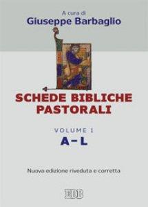 Copertina di 'Schede bibliche pastorali - Volume 1 A-L'