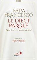Le dieci parole - Francesco I (Jorge Mario Bergoglio)