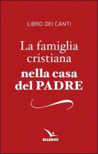 Copertina di 'Famiglia cristiana nella casa del Padre: edizione 1997'