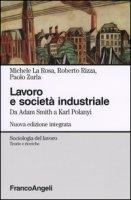 Lavoro e società industriale. Da Adam Smith a Karl Polanyi - La Rosa Michele, Rizza Roberto, Zurla Paolo