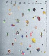 Vitamin T: threads & textiles in contemporary art. Ediz. illustrata