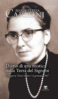 Diario di una mistica nella Terra del Signore - M. Teresa Carloni