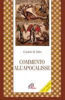 Commento all'Apocalisse - Cesario di Arles