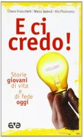 E ci credo! - Vito Piccinonna, Chiara Finocchietti, Marco Iasevoli