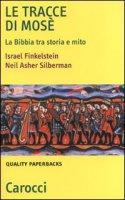 Le tracce di Mosé - Finkelstein Israel, Silberman Neil A.