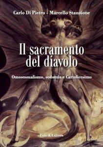 Copertina di 'Il sacramento del diavolo. Omosessualismo, sodomia e cattolicesimo'