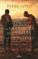La grandezza dell'umilt� - Livio Fanzaga
