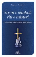 Segni e simboli riti e misteri - Angelo Lameri