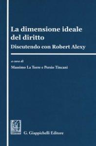 Copertina di 'La dimensione ideale del delitto. Discutendo con Robert Alexy'