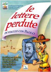 Copertina di 'Le lettere perdute. In viaggio con Paolo. Sussidio per campi estivi, Grest, attività oratoriane'