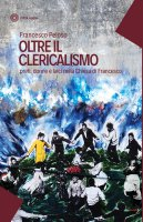 Oltre il clericalismo - Francesco Peloso