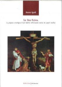 Copertina di 'Cur Deus victima. La proposta cristologica di Jon Sobrino nell'orizzonte storico dei popoli crocifissi'