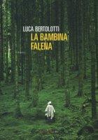 La bambina falena - Bertolotti Luca