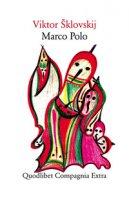 Marco Polo - Sklovskij Viktor