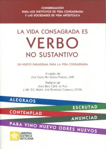 Copertina di 'La vida consagrada es verbo no sustantivo'