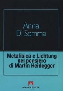 Copertina di 'Metafisica e Lichtung nel pensiero di Martin Heidegger'