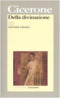 Della divinazione. Testo latino a fronte - Cicerone M. Tullio
