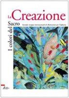 I colori del sacro. La creazione. Catalogo della mostra