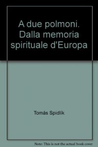 Copertina di 'A due polmoni. Dalla memoria spirituale d'Europa'