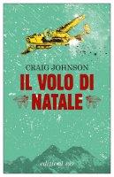 Il volo di Natale - Craig Johnson