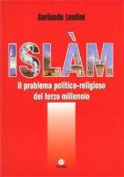 Islàm. Il problema politico-religioso del terzo millennio - Lentini Gerlando