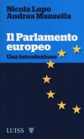 Il parlamento europeo. Una introduzione - Lupo Nicola, Manzella Andrea