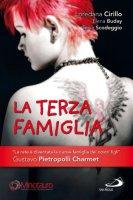 La terza famiglia - Loredana Cirillo, Elena Buday, Tania Scodeggio