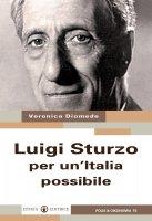 Luigi Sturzo per un'Italia possibile - Diomede Veronica