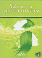 52 modi per... vincere lo stress. 52 carte