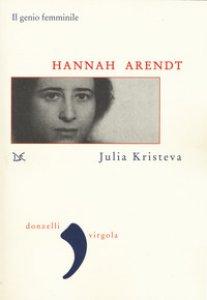 Copertina di 'Hannah Arendt. La vita, le parole'