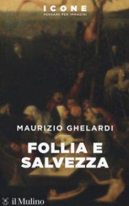 Copertina di 'Follia e salvezza'