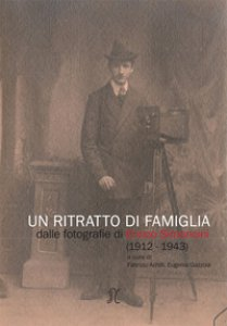 Copertina di 'Un ritratto di famiglia. Dalle fotografie di Enrico Simoncini (1912-1943)'