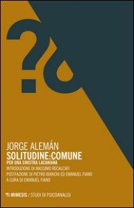 Copertina di 'Solitudine: Comune. Per una sinistra lacaniana'