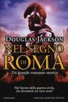 Nel segno di Roma - Jackson Douglas