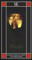 Conversazioni - Merleau-Ponty Maurice