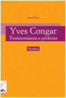 Yves Congar. Testimonianza e profezia
