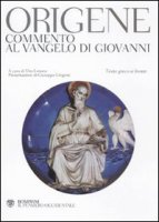 Commento al Vangelo di Giovanni - Origene