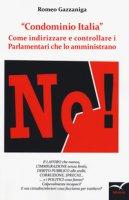 «Condominio Italia». Come indirizzare e controllare i parlamentari che lo amministrano - Gazzaniga Romeo