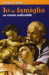 Copertina di 'Io in famiglia. Un evento realizzabile'