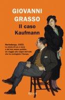 Il caso Kaufmann - Grasso Giovanni