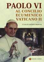 Paolo VI al Concilio Ecumenico Vaticano II - Sapienza Leonardo