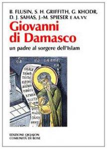 Copertina di 'Giovanni di Damasco un padre al sorgere dell'Islam'
