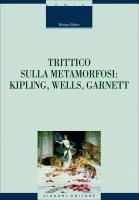Trittico sulla metamorfosi - Miriam Sette