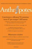 """Anthropotes. 2016/XXXII/1: Convivenze o alleanza? Il cammino verso il """"per sempre"""" dell'amore. Minoranze creative."""