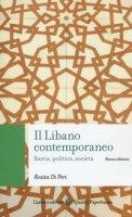 Il Libano contemporaneo. Storia, politica, società - Di Peri Rosita