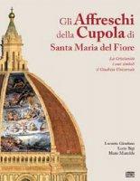 Gli affreschi della cupola di Santa Maria del Fiore - Giordano Lucrezia