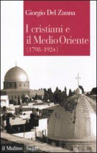 Copertina di 'I cristiani e il Medio Oriente (1789-1924)'