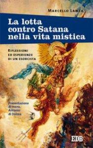 Copertina di 'La lotta contro Satana nella vita mistica'
