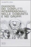 Diagnosi dei conflitti interpersonali nelle comunità e nei gruppi - Crea Giuseppe