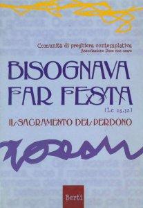 Copertina di 'Bisognava far festa. Il sacramento del perdono'